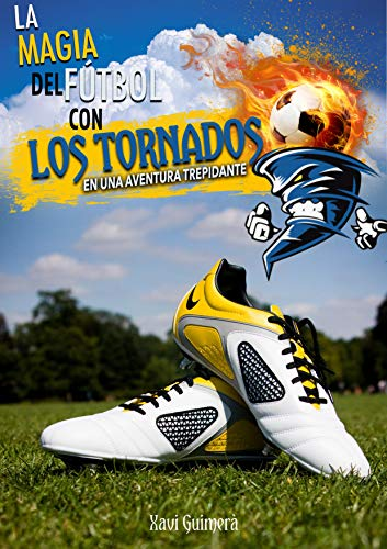 La magia del futbol con los tornados